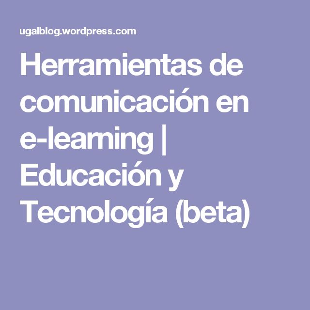 Herramientas de comunicación en e-learning | Educación y Tecnología (beta)