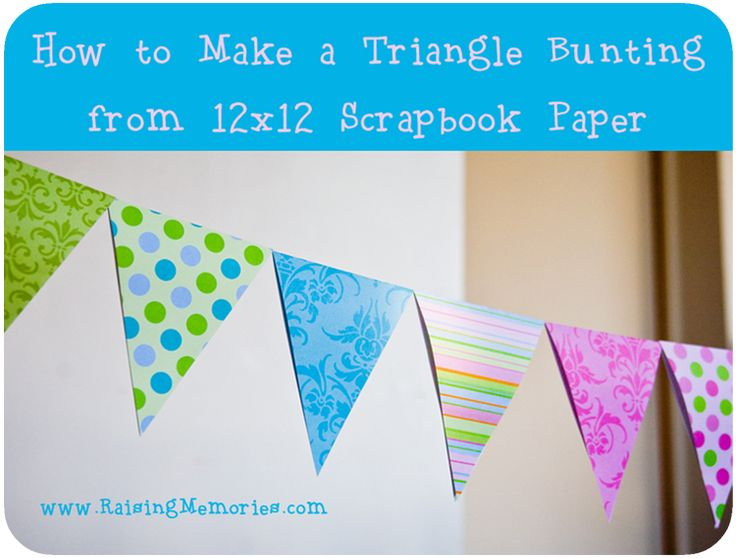 How to make a triangle banner with 12x12 Scrapbook Paper at www.RaisingMemories.com