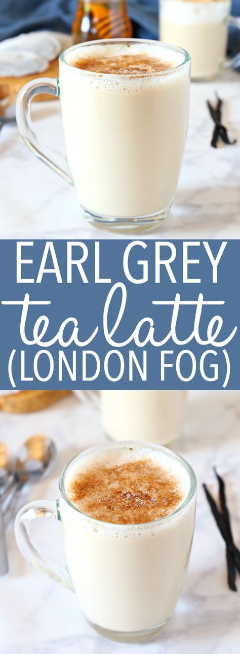 Earl Grey Vanilla Tea Latte (London Fog) – The Busy Baker