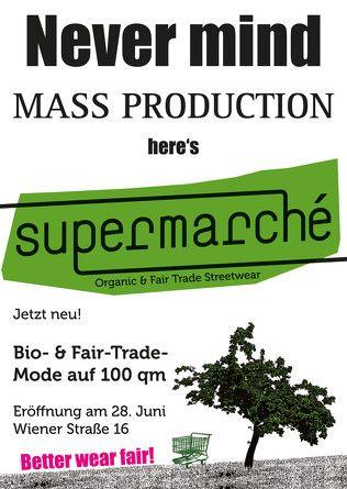 Bio-& Fair-Trade-Mode & handgemachte, faire Produkte - supermarché - Bio-&Fair-Trade Streetwear & handmade Design Hauptfiliale:   supermarché Wiener Str. 16 10999 Berlin Offen: Mo-Fr 11-19 Uhr, Sa 11-18 Uhr 2. Laden mit mehr Accessoires & handmade Design: supermarché Lausitzer Platz 11 10997 Berlin Offen: Mo-Fr 11-19 Uhr, Sa 11-18 Uhr