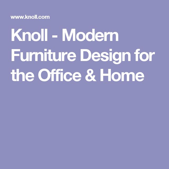 Knoll - Modern Furniture Design for the Office & Home