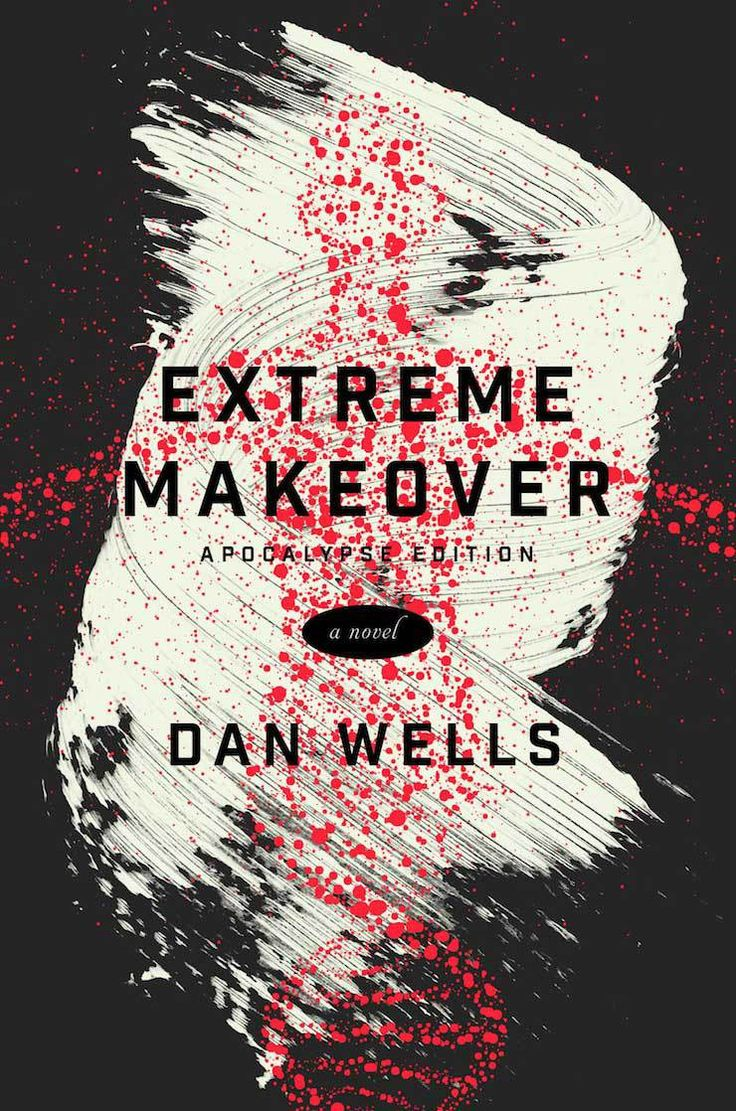 We're Pleased To Share The Cover For Dan Wells' Upcoming Novel, Extreme  Makeover—available November From Tor Books! Equal Parts Corporate Satire,