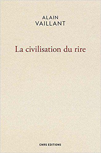 La Civilisation du rire, Alain Vaillant