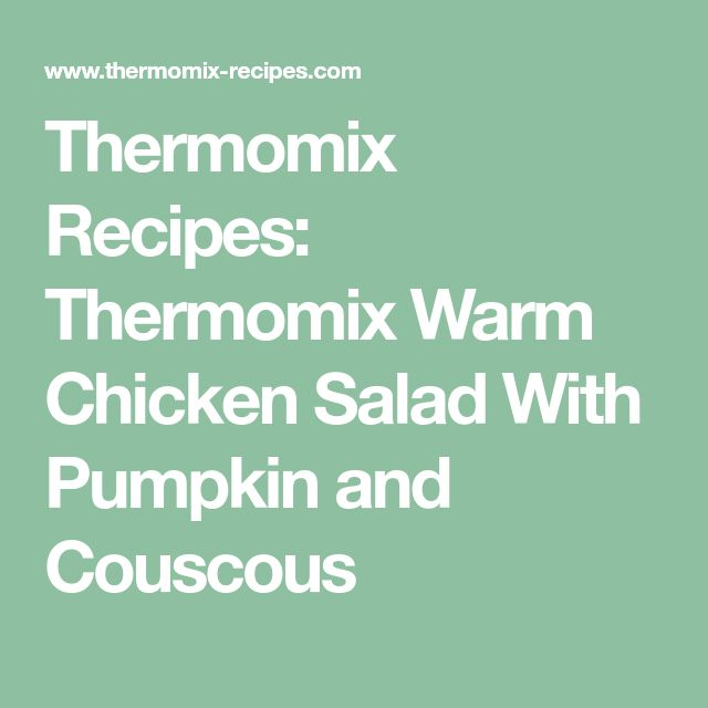 Thermomix Recipes: Thermomix Warm Chicken Salad With Pumpkin and Couscous