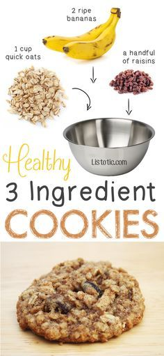 #2. Healthy 3 Ingredient Cookies.. so easy! You could also add walnuts, coconut shreds, etc. -- 6 Ridiculously Healthy Three Ingredient Treats                                                                                                                                                                                 More