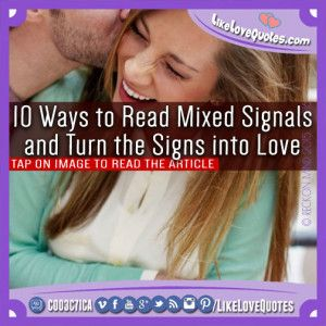 10 Ways to Read Mixed Signals and Turn the Signs into Love