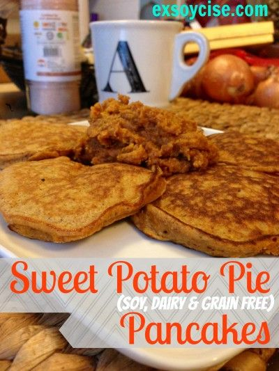 Sweet Potato Pie Pancake Recipe (soy, dairy and grain free). For athelet modification, remove sweetener for #21DSD