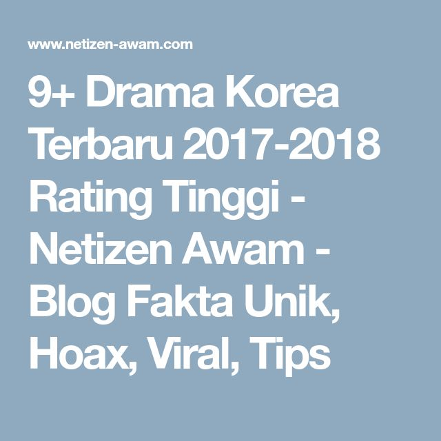 9+ Drama Korea Terbaru 2017-2018 Rating Tinggi - Netizen Awam - Blog Fakta Unik, Hoax, Viral, Tips