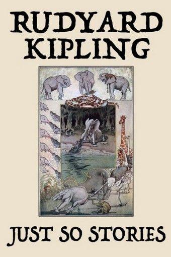 Just So Stories, by Rudyard Kipling (Trade Paperback)