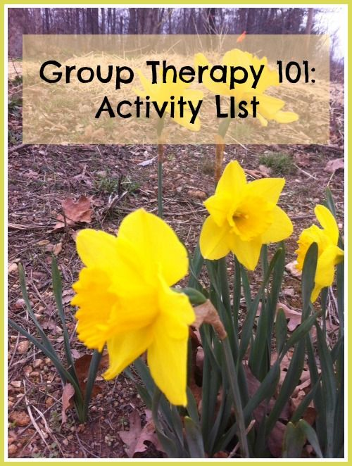 Love this list as a starting point! Group Therapy 101: Activity List