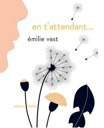 En t'attendant - Emilie Vast. Livre pour enfant qui aborde le thème de la grossesse.