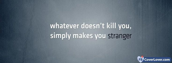 Makes You Stranger Quotes and Sayings Facebook Cover Maker ...