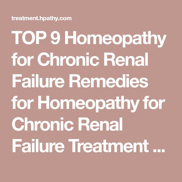 TOP 9 Homeopathy For Chronic Renal Failure Remedies Treatment