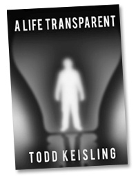 Read an excerpt of A Life Transparent, then enter to win both the digital & paperback copies by author Todd Keisling