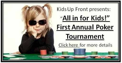 """Help Support Kids Up Front at our first annual """"All In For Kids"""" poker tournament."""