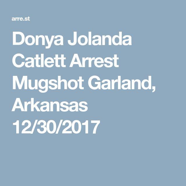 Donya Jolanda Catlett Arrest Mugshot Garland, Arkansas 12/30/2017