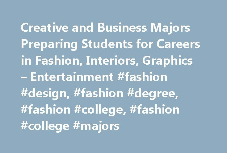 Creative and Business Majors Preparing Students for Careers in Fashion, Interiors, Graphics – Entertainment #fashion #design, #fashion #degree, #fashion #college, #fashion #college #majors http://north-carolina.nef2.com/creative-and-business-majors-preparing-students-for-careers-in-fashion-interiors-graphics-entertainment-fashion-design-fashion-degree-fashion-college-fashion-college-majors/  # 26 Creative Majors FIDM'S curriculum is intense, concentrated, and rewarding. The college prepares…
