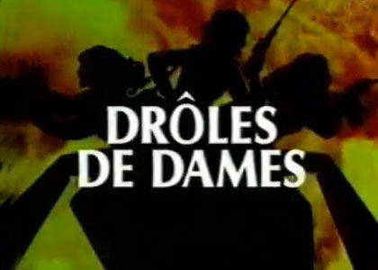 DRÔLES DE DAMES