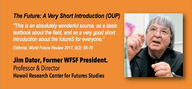 'The Future: A Very Short Introduction' (Oxford, 2017). Endorsed by Emeritus Professor Jim Dator, University of Hawai'i.