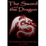 The Sword and the Dragon (The Wardstone Trilogy Book One) (Kindle Edition)By M. R. Mathias