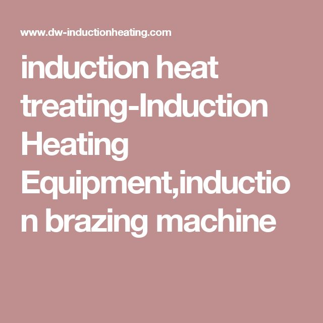 induction heat treating-Induction Heating Equipment,induction brazing machine