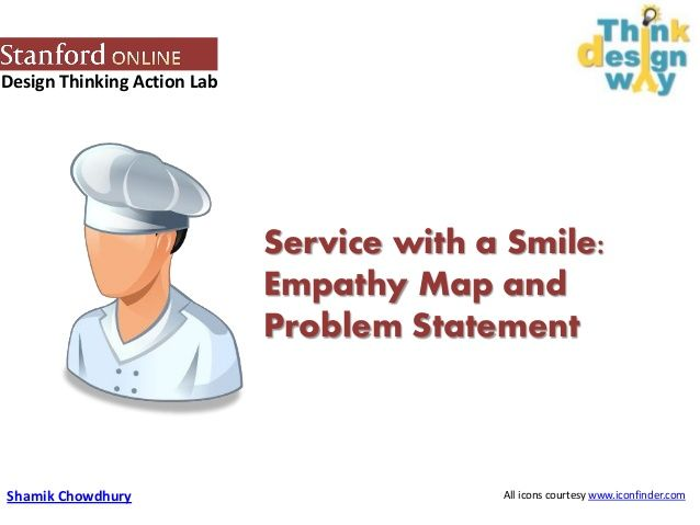 Design Thinking Action Lab: Empathy Map and Problem Statement by Shamik Chowdhury via slideshare