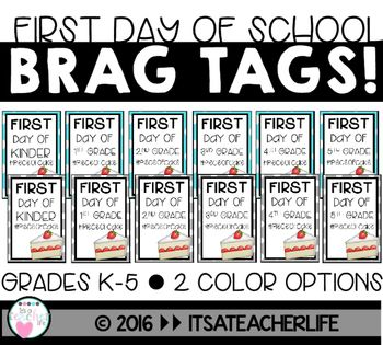 Includes  First day of school brag tags/swag tags Grade levels k-5 are available…