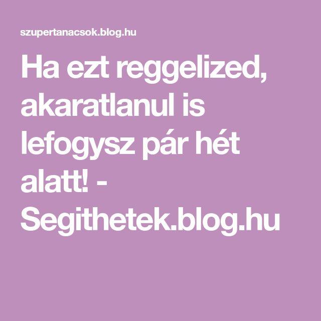 Ha ezt reggelized, akaratlanul is lefogysz pár hét alatt! - Segithetek.blog.hu