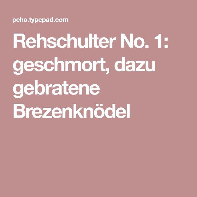 Rehschulter No. 1: geschmort, dazu gebratene Brezenknödel