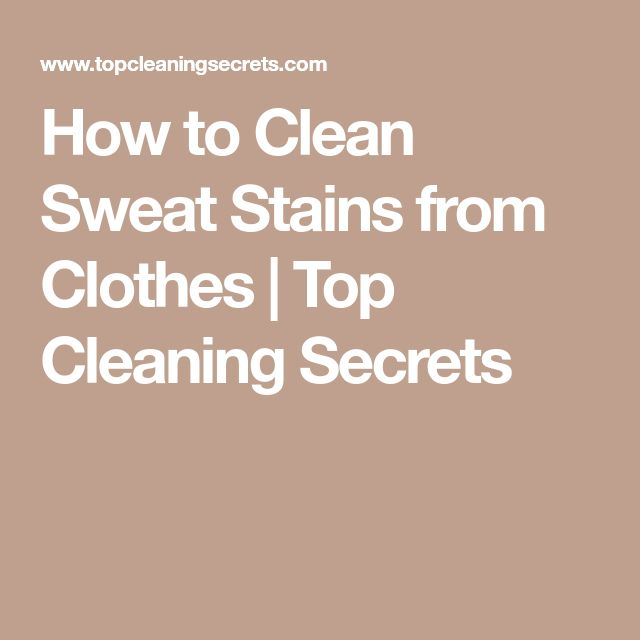 How to Clean Sweat Stains from Clothes | Top Cleaning Secrets