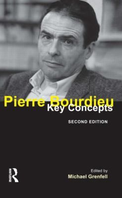 Pierre Bourdieu: Key Concepts (2013). Edited by Michael Grenfell.