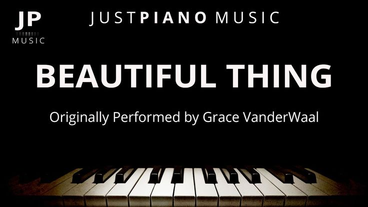 Beautiful Thing (Piano Accompaniment) Grace VanderWaal