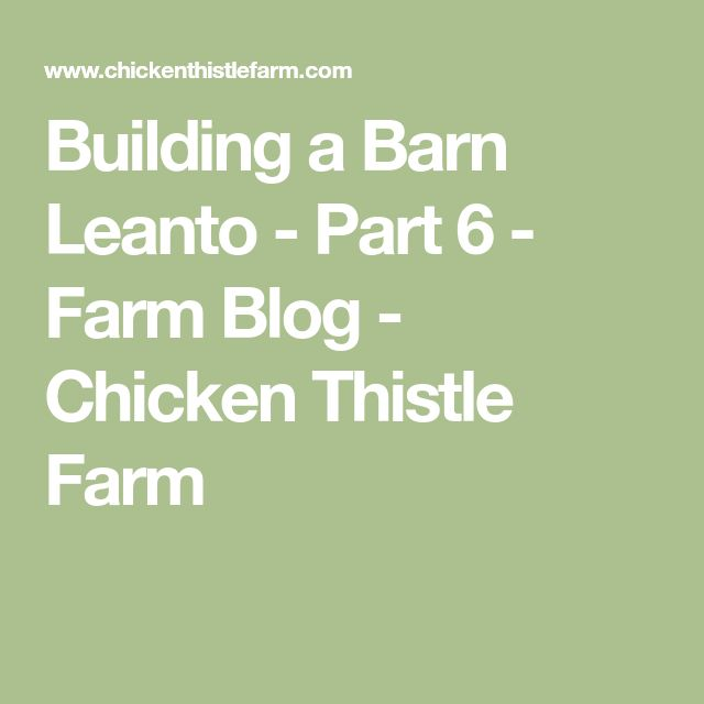 Building a Barn Leanto - Part6 - Farm Blog - Chicken Thistle Farm