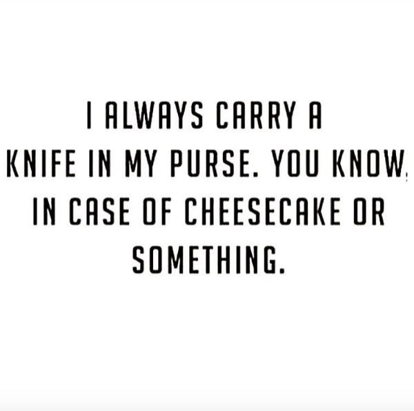 I actually do carry a knife in my purse so i'm gonna use this excuse lol