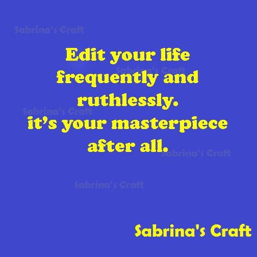 Edit your life. #SMM #Quotes #Aforismi #Frasi #Aforisma