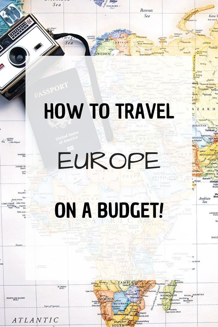 HOW TO TRAVEL (EUROPE) ON A BUDGET