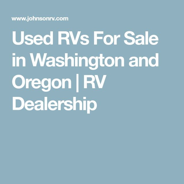 UsedRVs For Sale in Washington and Oregon | RV Dealership