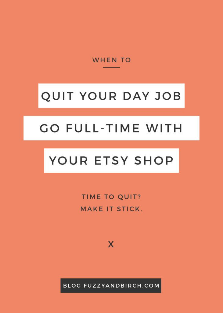 Use Etsy to Quit Your Day Job: When is it time to leave that office job in the dust and go full-time with your side-business? Find out if it's time to quit your day job! Click and see if you're ready to GO.