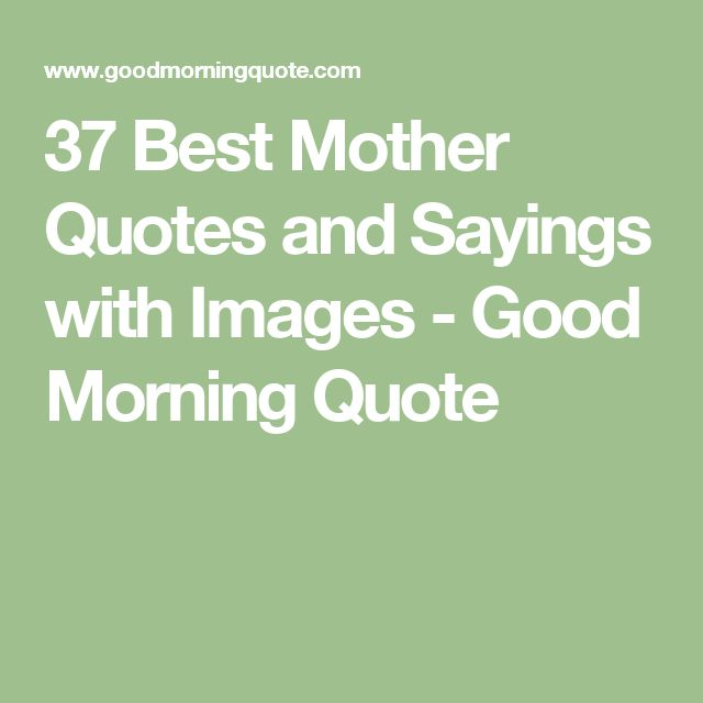 Good Mom Quotes: 1000+ Ideas About Best Good Morning Images On Pinterest