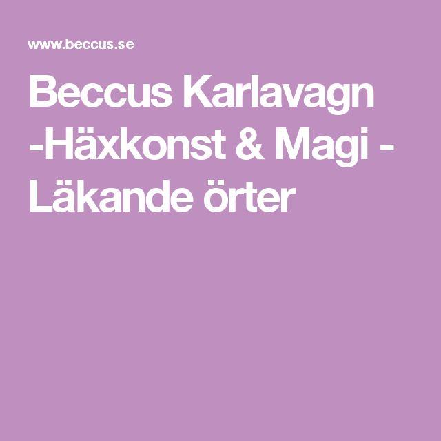 Beccus Karlavagn -Häxkonst & Magi - Läkande örter