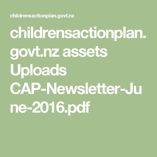 childrensactionplan.govt.nz assets Uploads CAP-Newsletter-June-2016.pdf