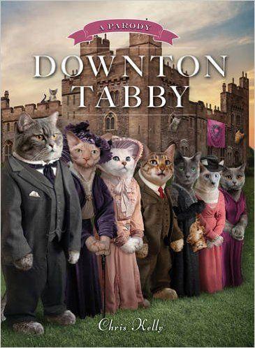 Downton Tabby: Amazon.co.uk: Chris Kelly: 9781471134432: Books