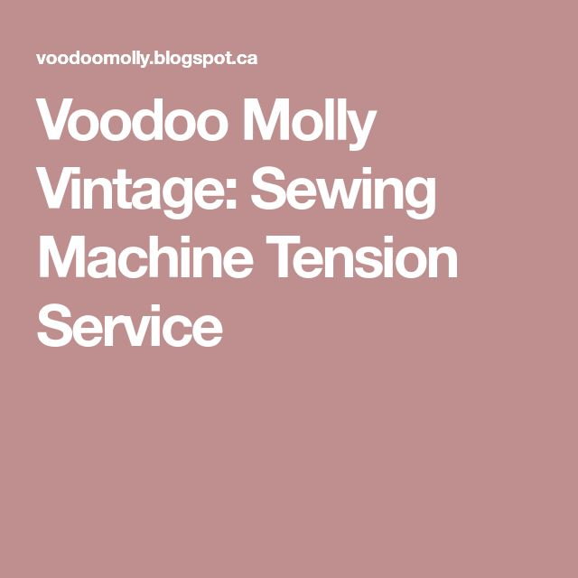 Voodoo Molly Vintage: Sewing Machine Tension Service