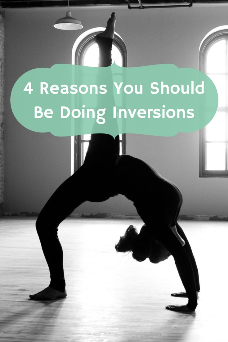 4 Reasons You Should Be Doing Inversions - and 7 ways you can do them