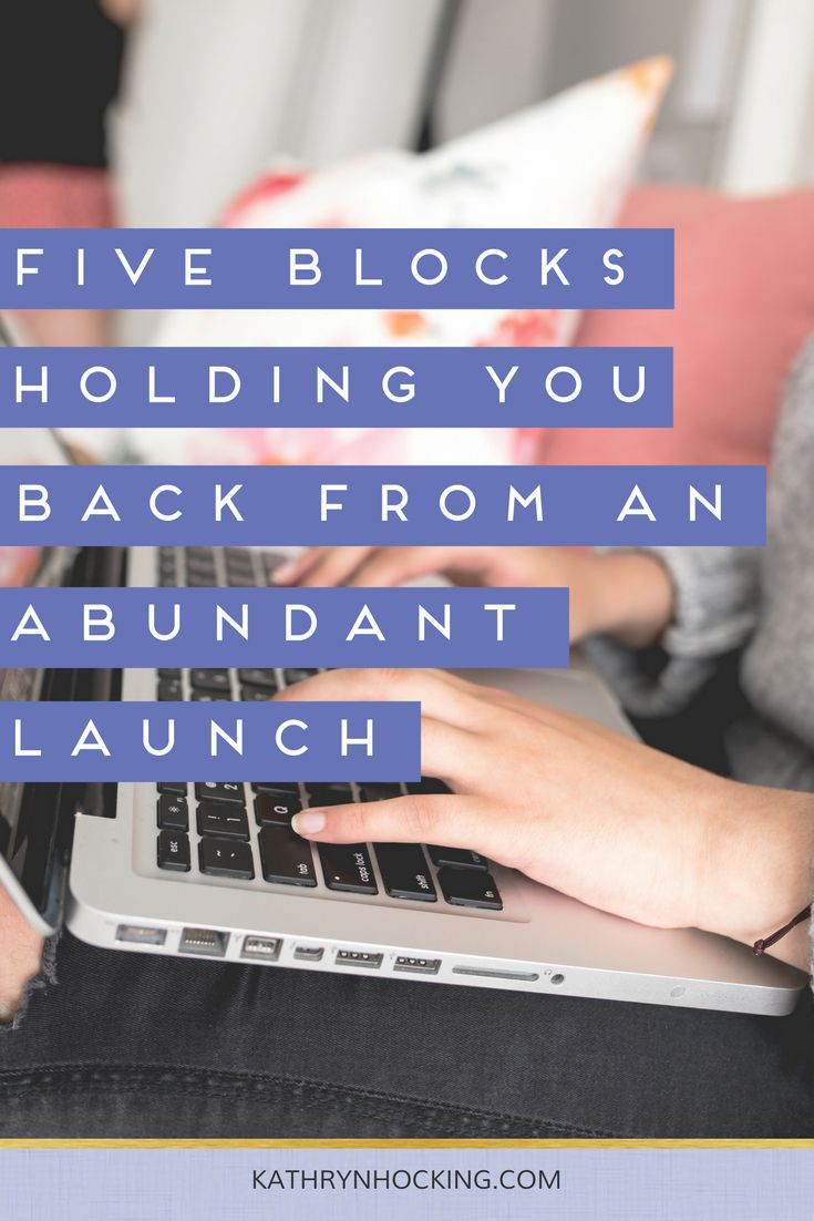 Five blocks holding you back from an abundant launch - Kathryn Hocking