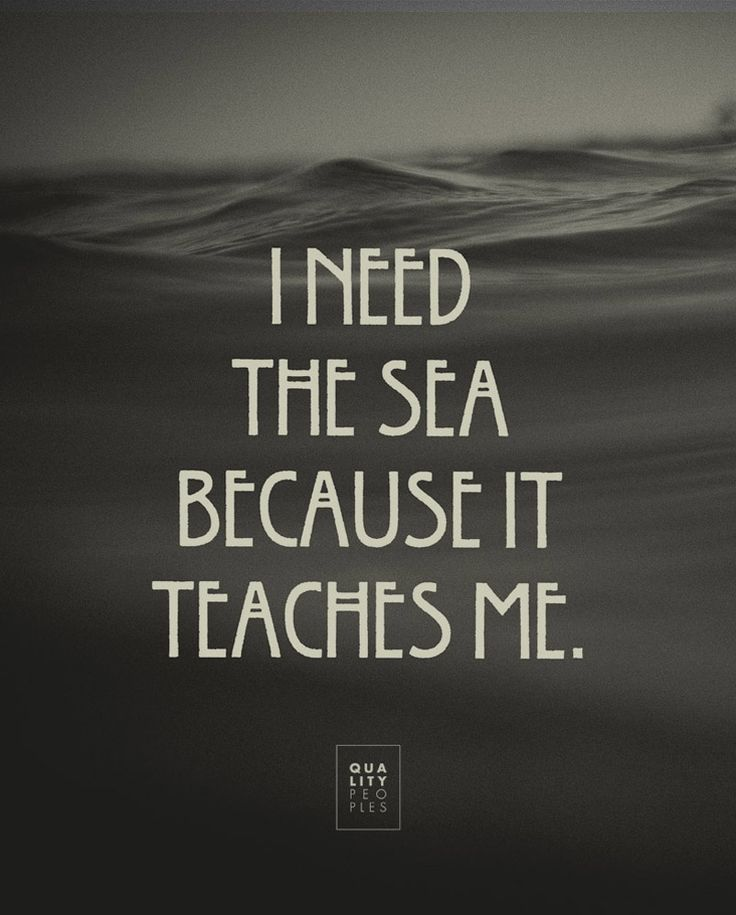 #I need the #Sea because it #teaches me