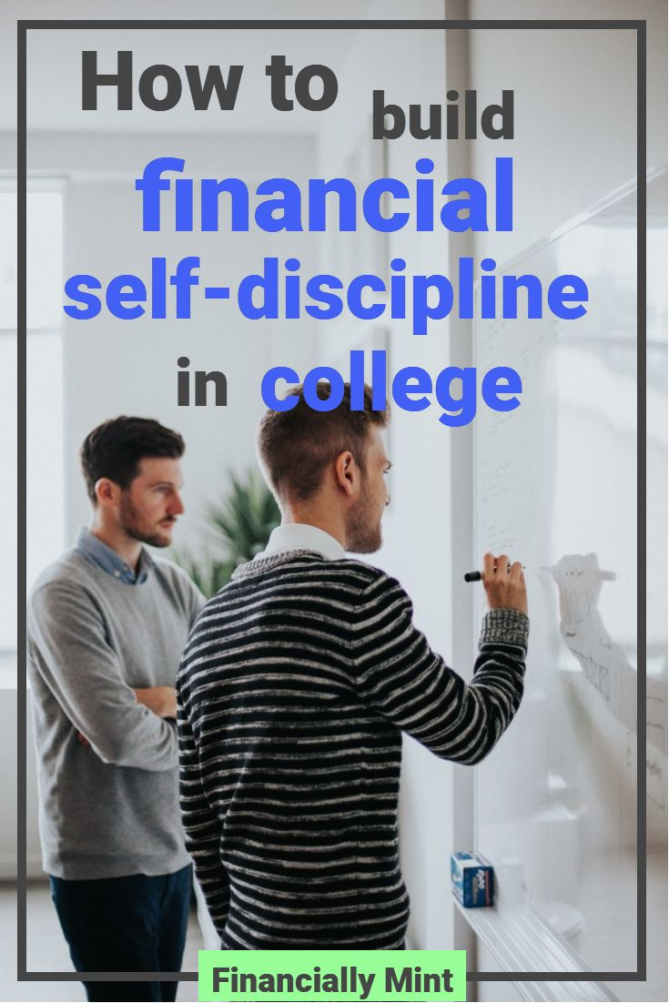 Building financial self-discipline in college is what will help you achieve your financial as well as other goals. Learn to be more productive and find the right balance between mind and emotion. | Financially Mint | #self-discipline #finances