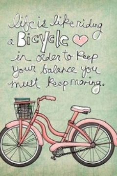 Life is like a bicycle. just keep pedaling. the ride will get smoother eventually. trust me. #bicycle #quote