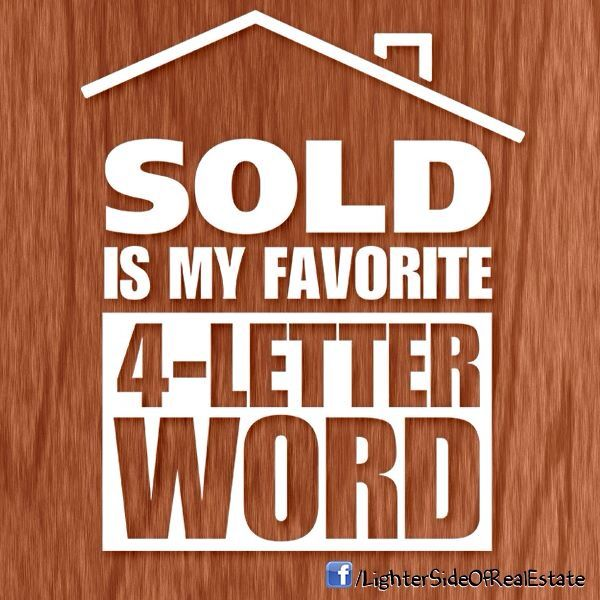 Also junk dealer humor... The thrill of finding it almost equals the thrill of selling it...............Real estate humor. I love it! If you're looking for a brand new Lennar home contact me! Michelle.Heilman@Lennar.com