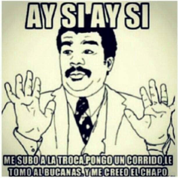 "Lol Mexicans be like ""Soy el Chapo"""